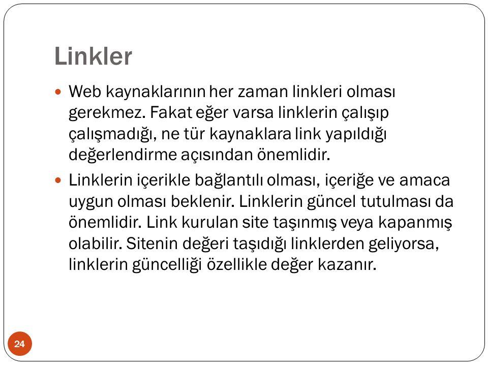 Linkler Web kaynaklarının her zaman linkleri olması gerekmez.