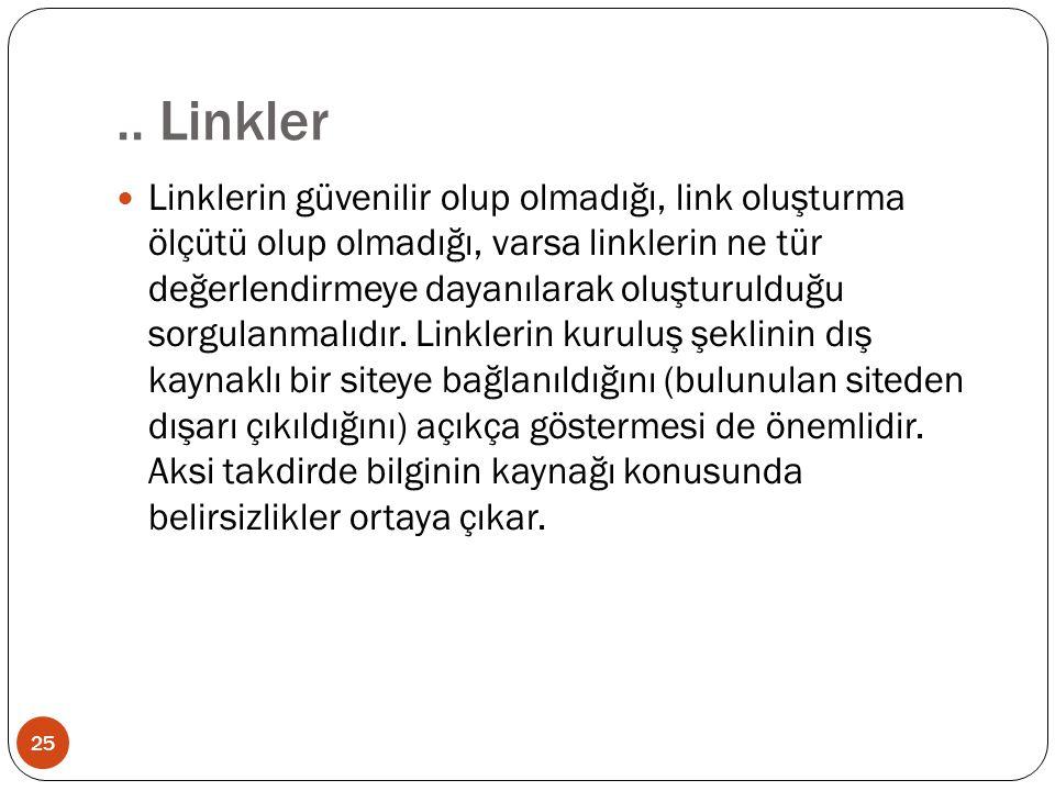 .. Linkler Linklerin güvenilir olup olmadığı, link oluşturma ölçütü olup olmadığı, varsa linklerin ne tür değerlendirmeye dayanılarak oluşturulduğu so