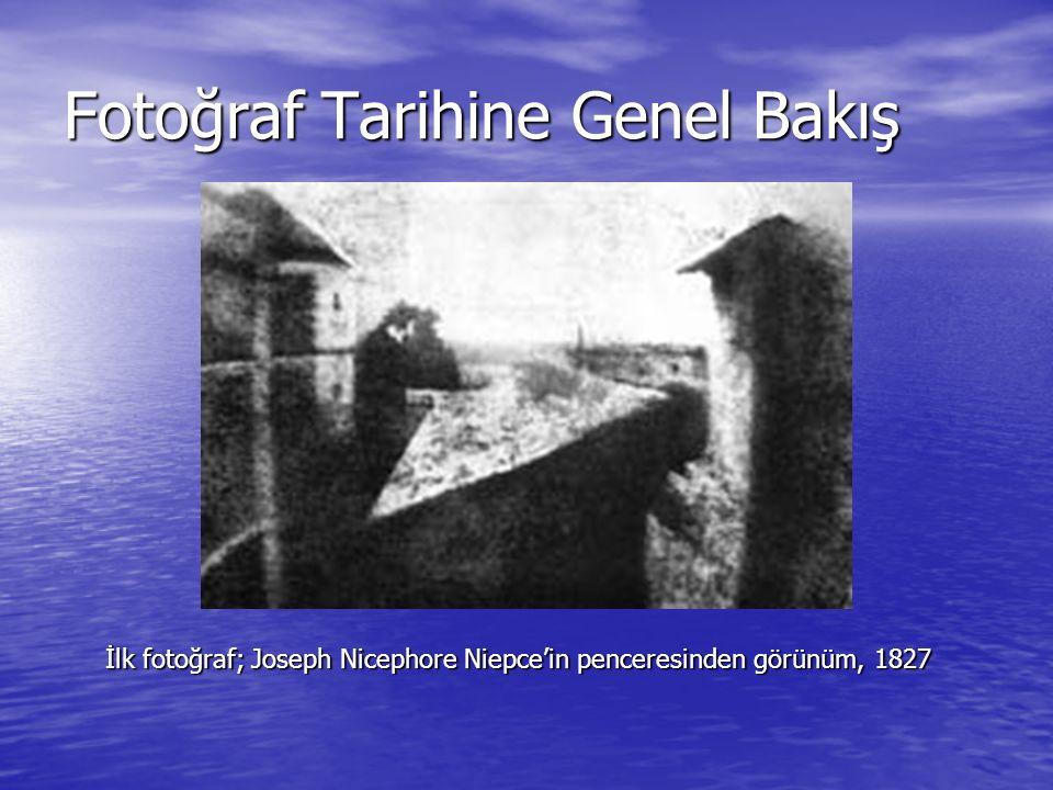 Fotoğraf Tarihine Genel Bakış İlk fotoğraf; Joseph Nicephore Niepce'in penceresinden görünüm, 1827