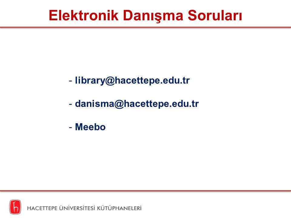 Elektronik Danışma Soruları - library@hacettepe.edu.tr - danisma@hacettepe.edu.tr - Meebo