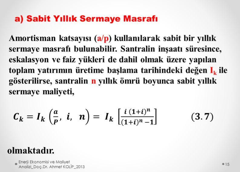 Enerji Ekonomisi ve Maliyet Analizi_Doç.Dr. Ahmet KOLİP_2013 15