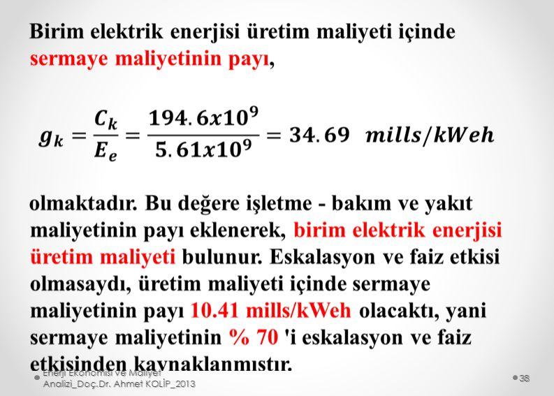Enerji Ekonomisi ve Maliyet Analizi_Doç.Dr. Ahmet KOLİP_2013 38