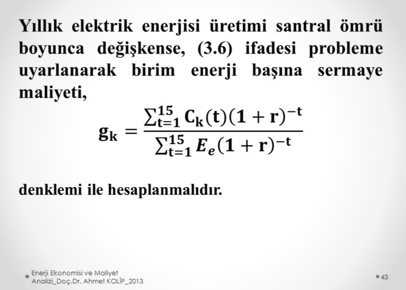 Enerji Ekonomisi ve Maliyet Analizi_Doç.Dr. Ahmet KOLİP_2013 43