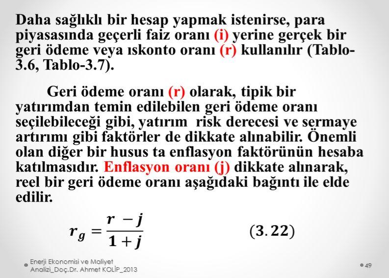 Enerji Ekonomisi ve Maliyet Analizi_Doç.Dr. Ahmet KOLİP_2013 49