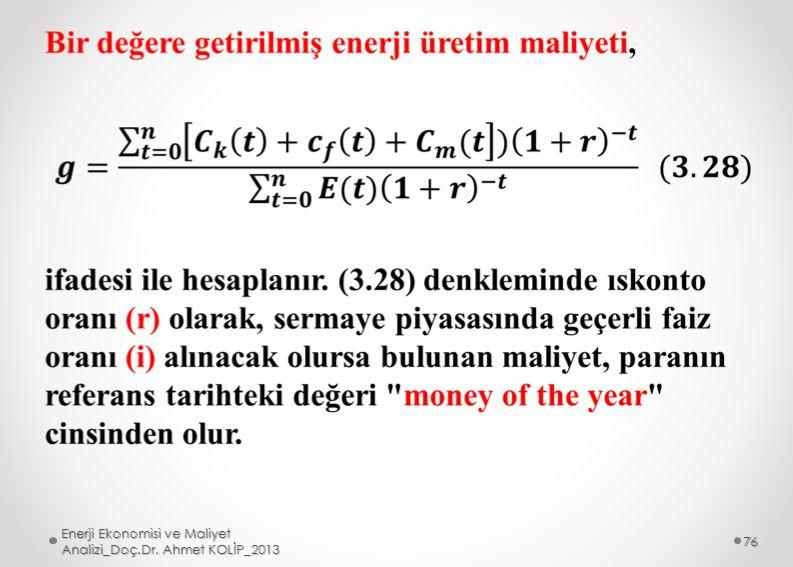 Enerji Ekonomisi ve Maliyet Analizi_Doç.Dr. Ahmet KOLİP_2013 76