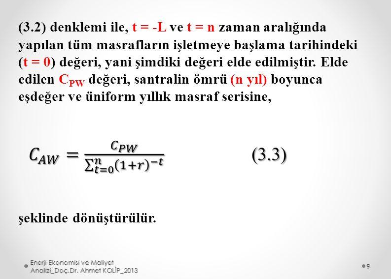 (3.2) denklemi ile, t = -L ve t = n zaman aralığında yapılan tüm masrafların işletmeye başlama tarihindeki (t = 0) değeri, yani şimdiki değeri elde ed