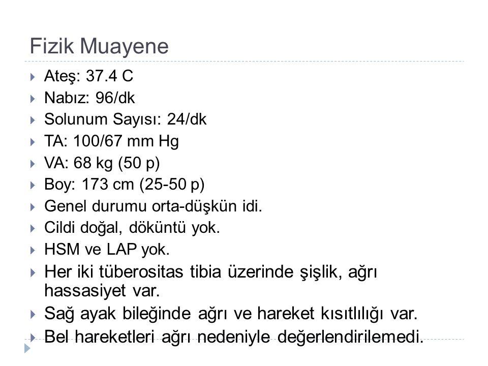 Fizik Muayene  Ateş: 37.4 C  Nabız: 96/dk  Solunum Sayısı: 24/dk  TA: 100/67 mm Hg  VA: 68 kg (50 p)  Boy: 173 cm (25-50 p)  Genel durumu orta-düşkün idi.
