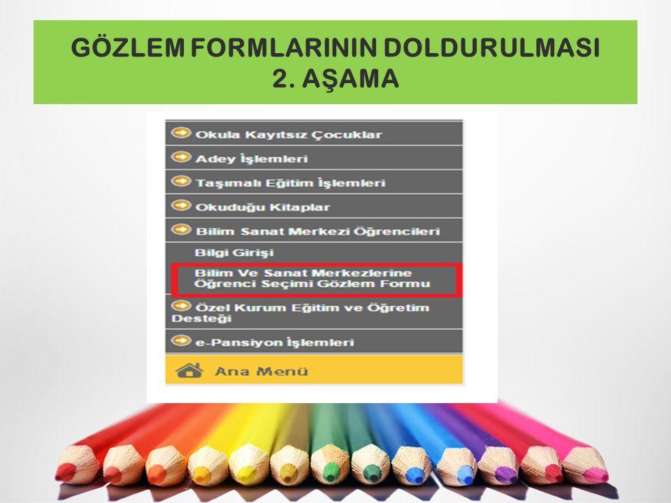 GÖZLEM FORMLARININ DOLDURULMASI 2. A Ş AMA