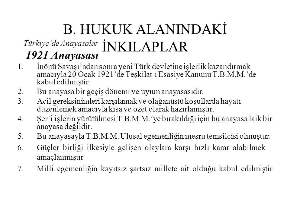 1924 Anayasası 1.Devletin yönetim şeklinin cumhuriyet olduğu belirtilmiştir.