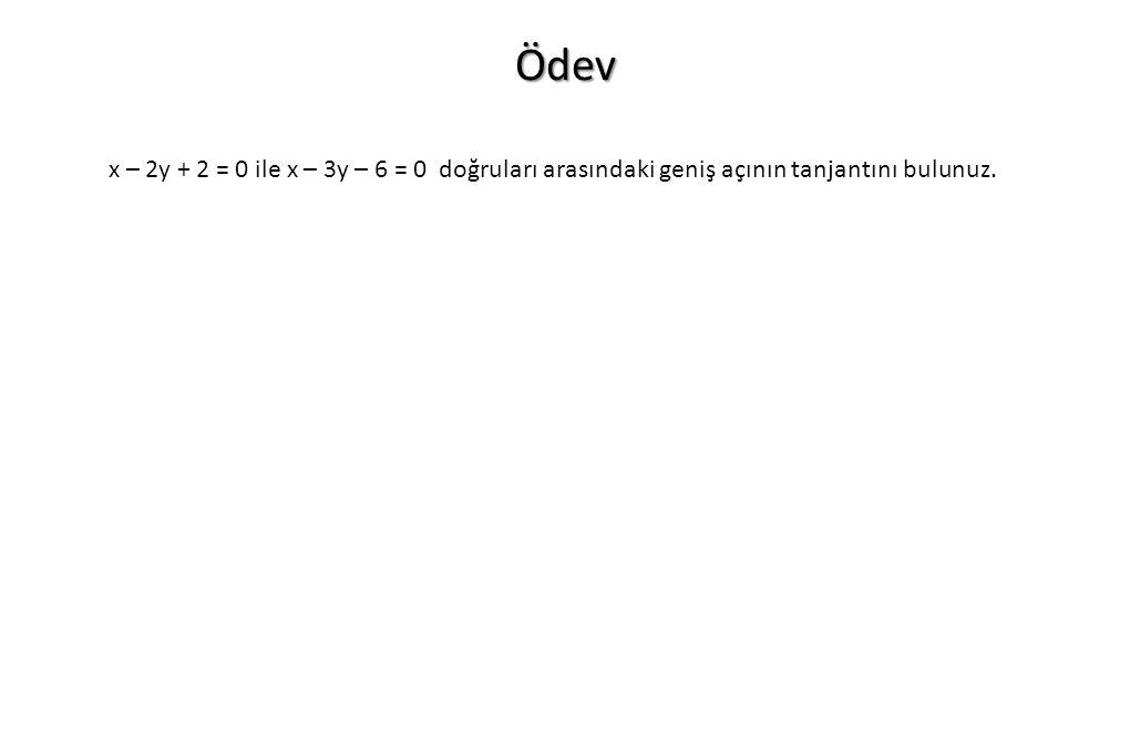 Ödev x – 2y + 2 = 0 ile x – 3y – 6 = 0 doğruları arasındaki geniş açının tanjantını bulunuz.
