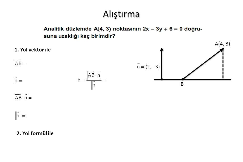 Alıştırma 1. Yol vektör ile 2. Yol formül ile A(4, 3) B