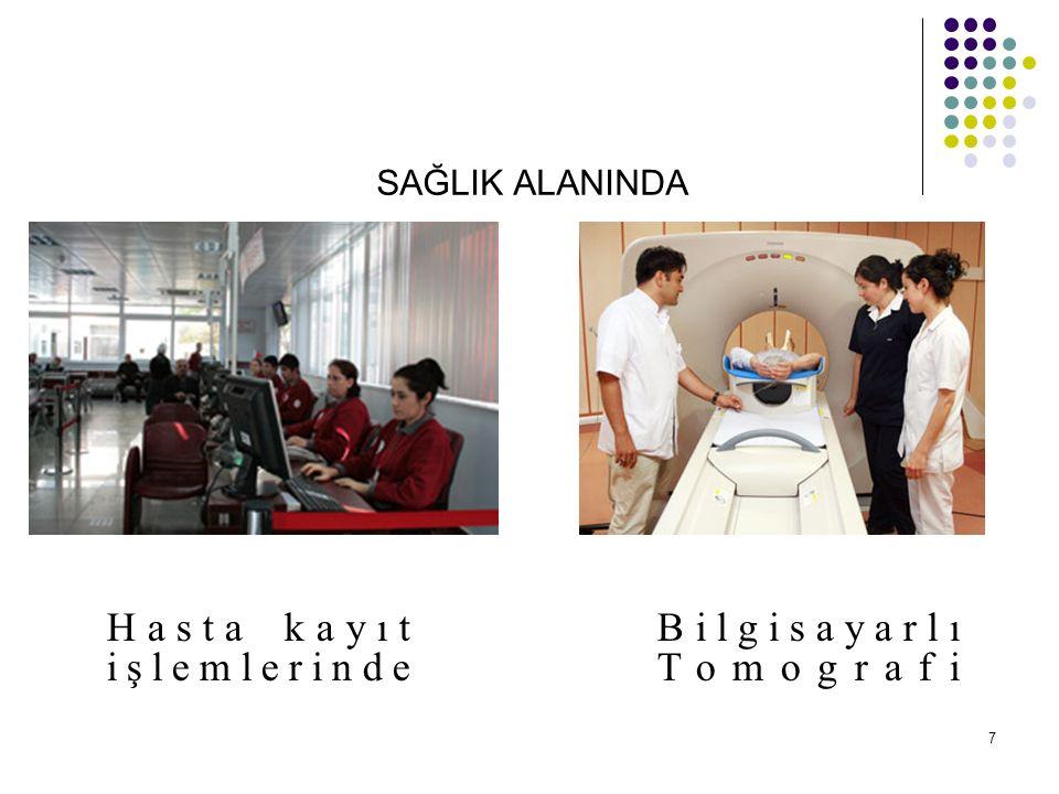 SAĞLIK ALANINDA Hasta kayıt işlemlerinde Bilgisayarlı Tomografi 7
