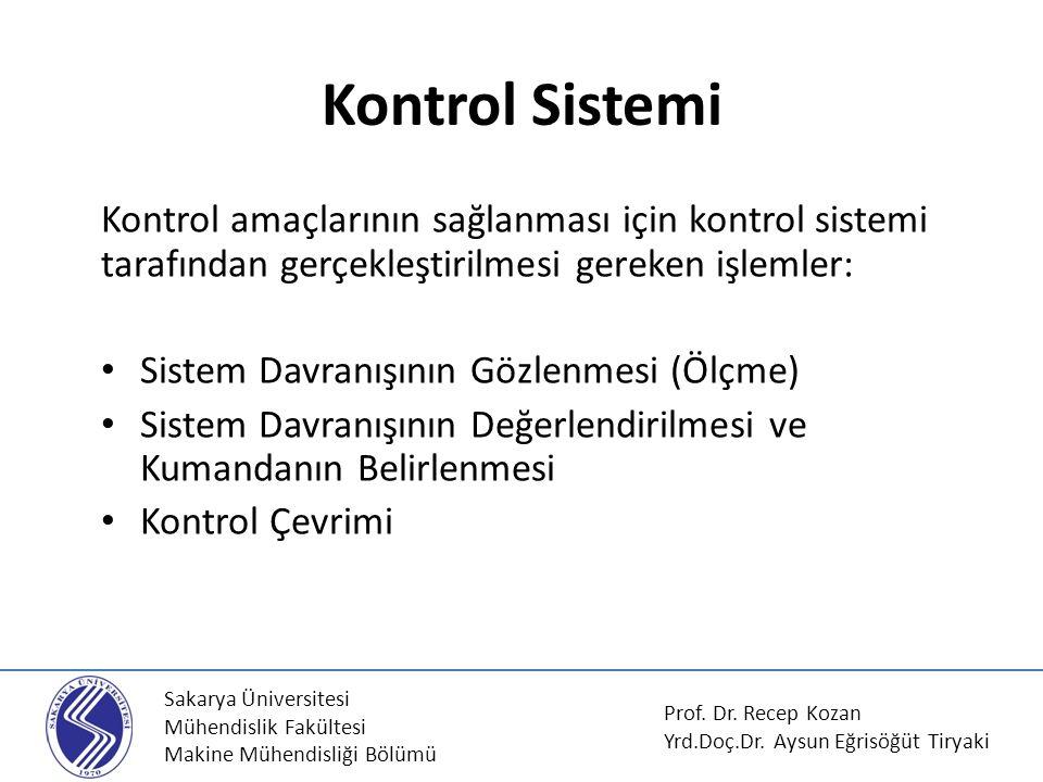 Sakarya Üniversitesi Mühendislik Fakültesi Makine Mühendisliği Bölümü Kontrol Sistemi Kontrol amaçlarının sağlanması için kontrol sistemi tarafından g