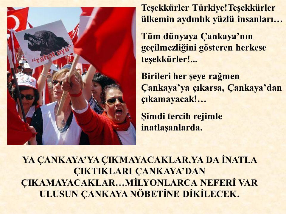Teşekkürler Türkiye!Teşekkürler ülkemin aydınlık yüzlü insanları… Tüm dünyaya Çankaya'nın geçilmezliğini gösteren herkese teşekkürler!...