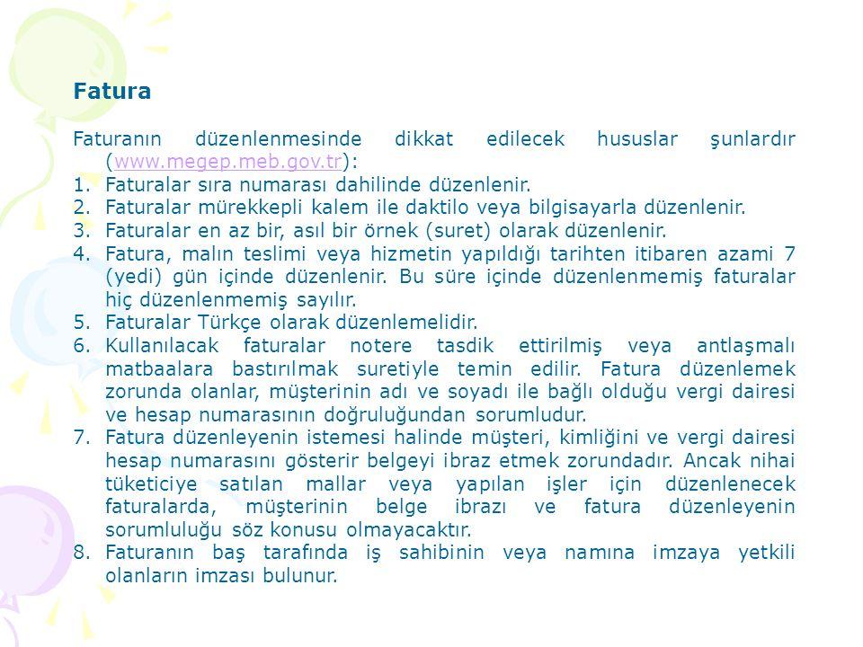 Fatura Faturanın düzenlenmesinde dikkat edilecek hususlar şunlardır (www.megep.meb.gov.tr):www.megep.meb.gov.tr 1.Faturalar sıra numarası dahilinde dü