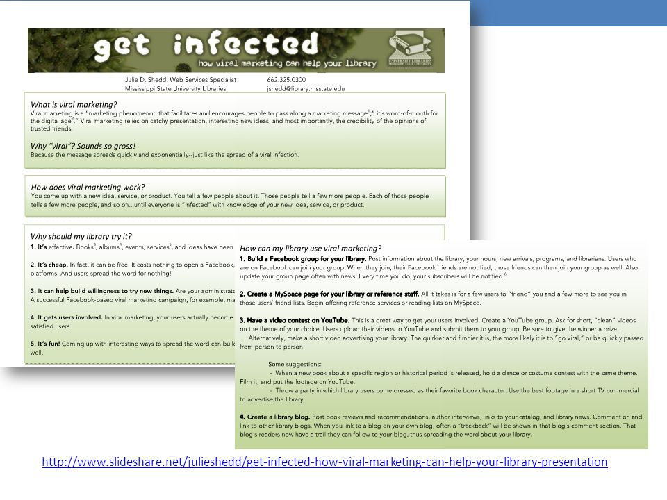 http://www.slideshare.net/julieshedd/get-infected-how-viral-marketing-can-help-your-library-presentation