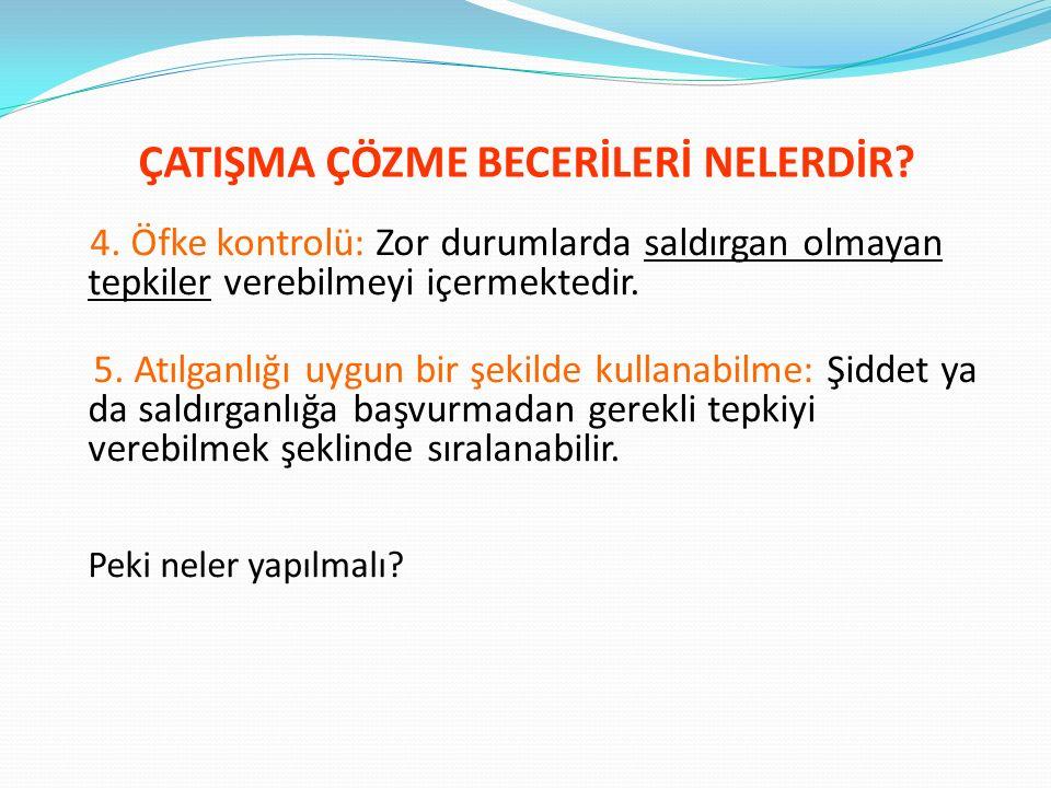 ÇATIŞMA ÇÖZME BECERİLERİ NELERDİR. 2.