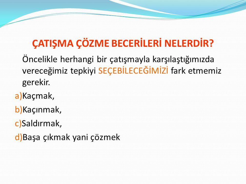 ÇATIŞMA ÇÖZME BECERİLERİ NELERDİR. 4.