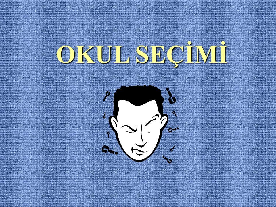 OKUL SEÇİMİ