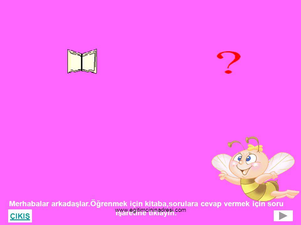 Merhabalar arkadaşlar.Öğrenmek için kitaba,sorulara cevap vermek için soru işaretine tıklayın.