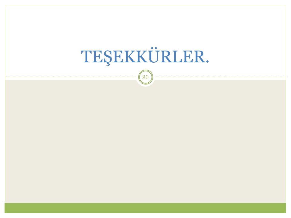 TEŞEKKÜRLER. 80