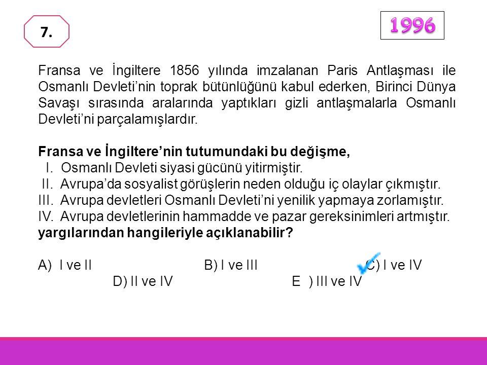 XIX. yüzyılda, Osmanlı Devleti'nin sınırları daralırken sınırlar için- deki nüfusu gitgide artmaktaydı. Bu durum aşağıdakilerden hangisinin sonuçların