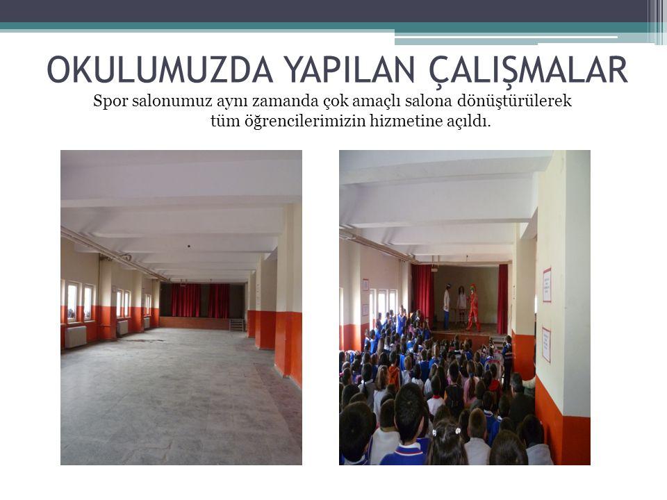 OKULUMUZDA YAPILAN ÇALIŞMALAR Spor salonumuz aynı zamanda çok amaçlı salona dönüştürülerek tüm öğrencilerimizin hizmetine açıldı.