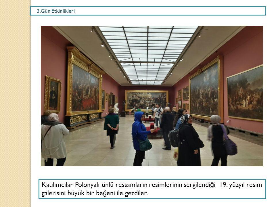 Katılımcılar Polonyalı ünlü ressamların resimlerinin sergilendi ğ i 19.