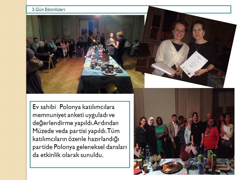 Ev sahibi Polonya katılımcılara memnuniyet anketi uyguladı ve de ğ erlendirme yapıldı.
