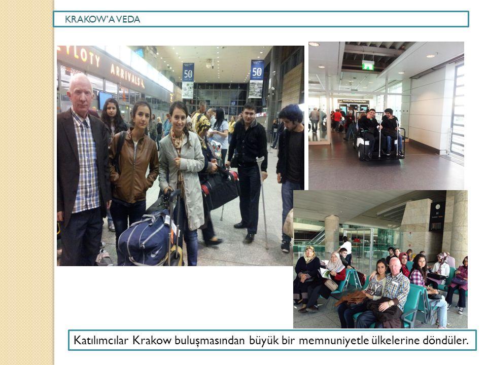 Katılımcılar Krakow buluşmasından büyük bir memnuniyetle ülkelerine döndüler.