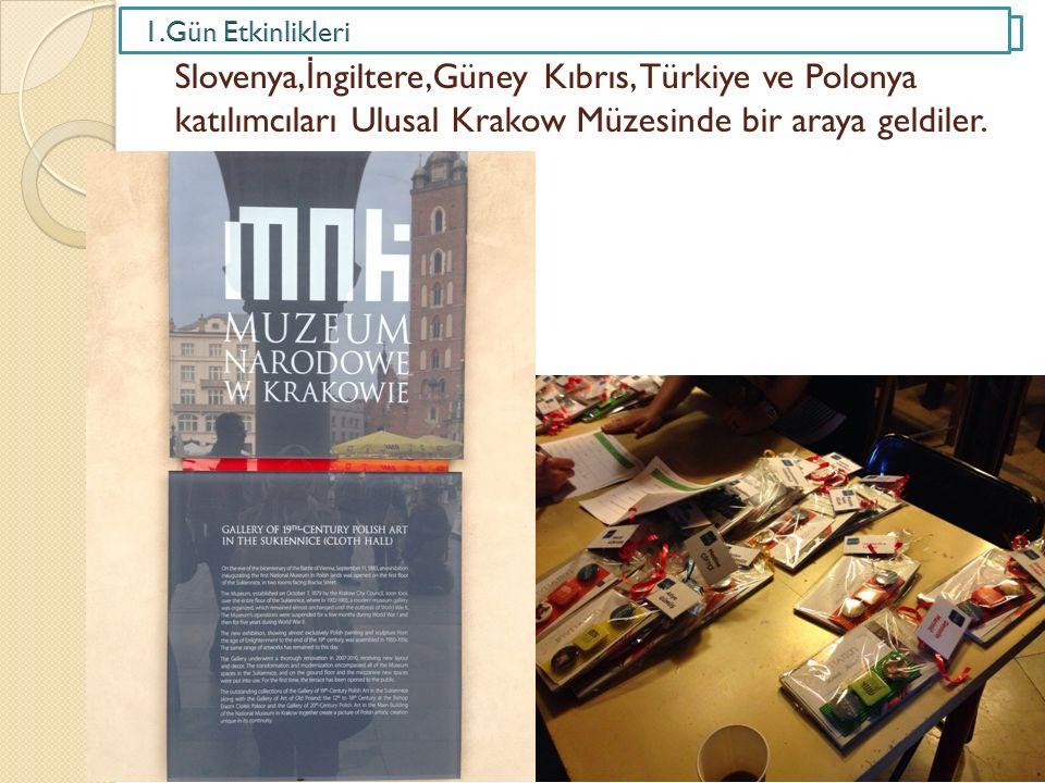 Slovenya, İ ngiltere,Güney Kıbrıs, Türkiye ve Polonya katılımcıları Ulusal Krakow Müzesinde bir araya geldiler.