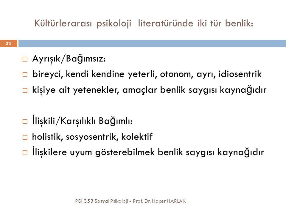 Kültürlerarası psikoloji literatüründe iki tür benlik: PS İ 353 Sosyal Psikoloji - Prof.