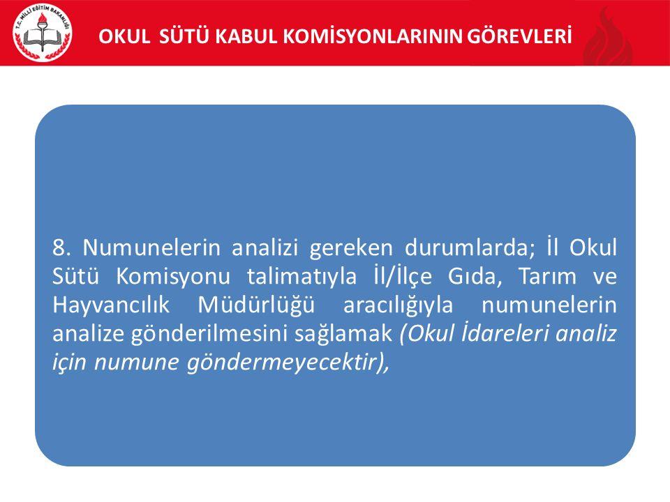 OKUL SÜTÜ KABUL KOMİSYONLARININ GÖREVLERİ 8.