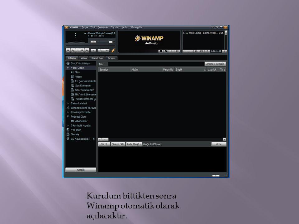 Kurulum bittikten sonra Winamp otomatik olarak açılacaktır.