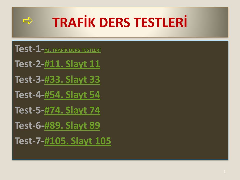 TRAFİK DERS TESTLERİ Test-1- #1. TRAFİK DERS TESTLERİ #1.