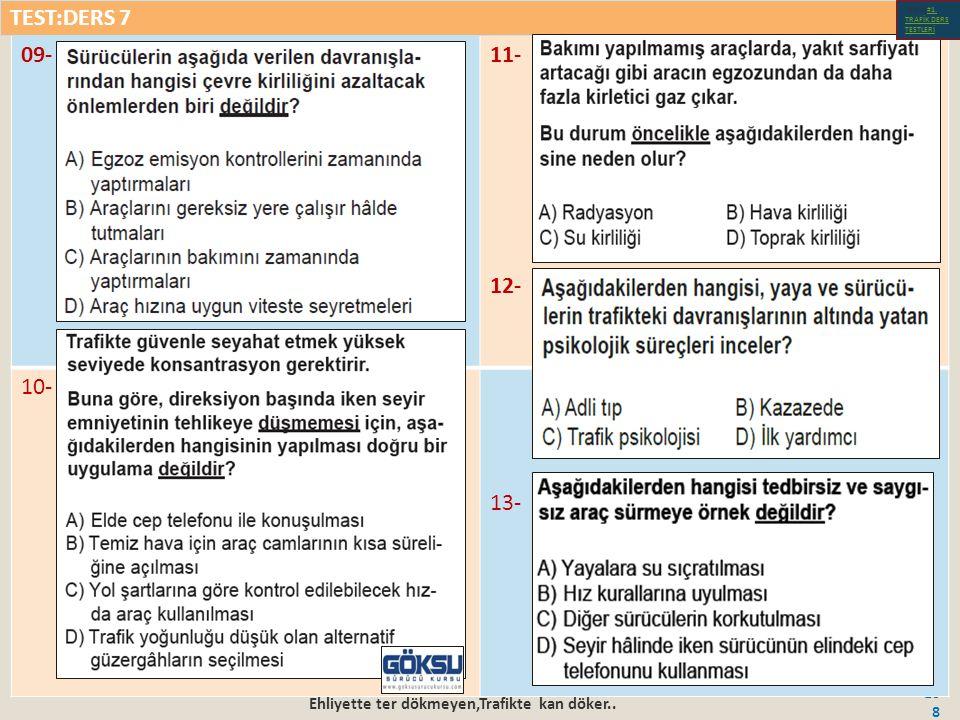 Ehliyette ter dökmeyen,Trafikte kan döker.. 108 09-11- 12- 10- 13- TEST:DERS 7 Test-1-#1.