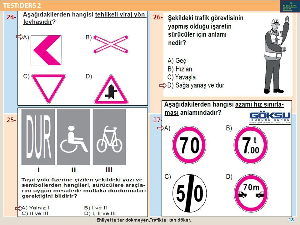 Ehliyette ter dökmeyen,Trafikte kan döker.. 18 24-26- 25-27- TEST:DERS 2 Test-1-#1.