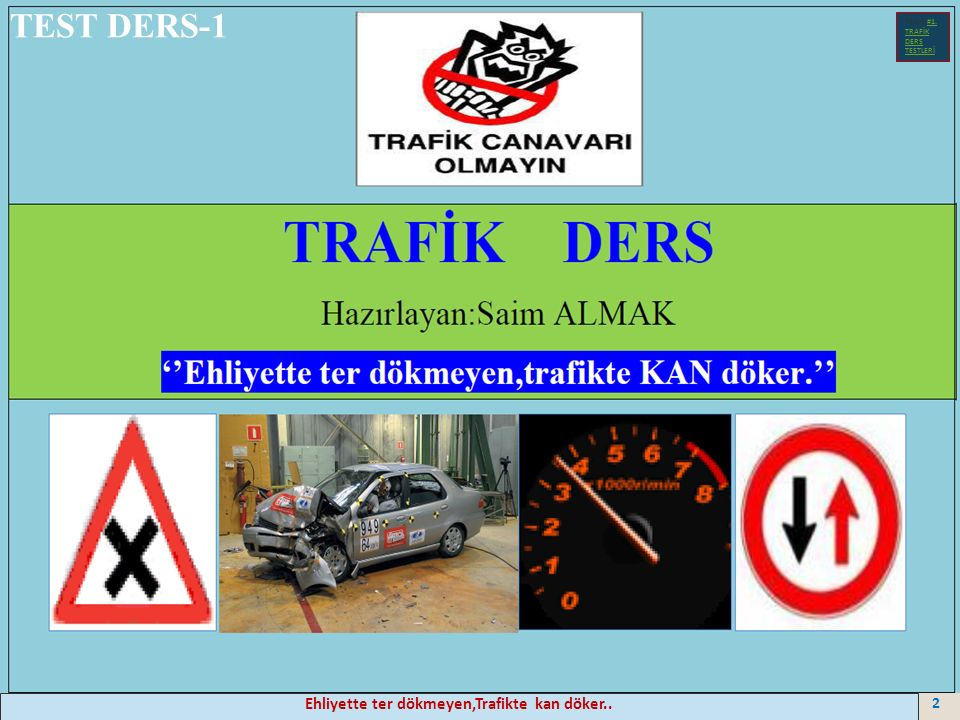 Ehliyette ter dökmeyen,Trafikte kan döker.. 2 TEST DERS-1 Test-1-#1.