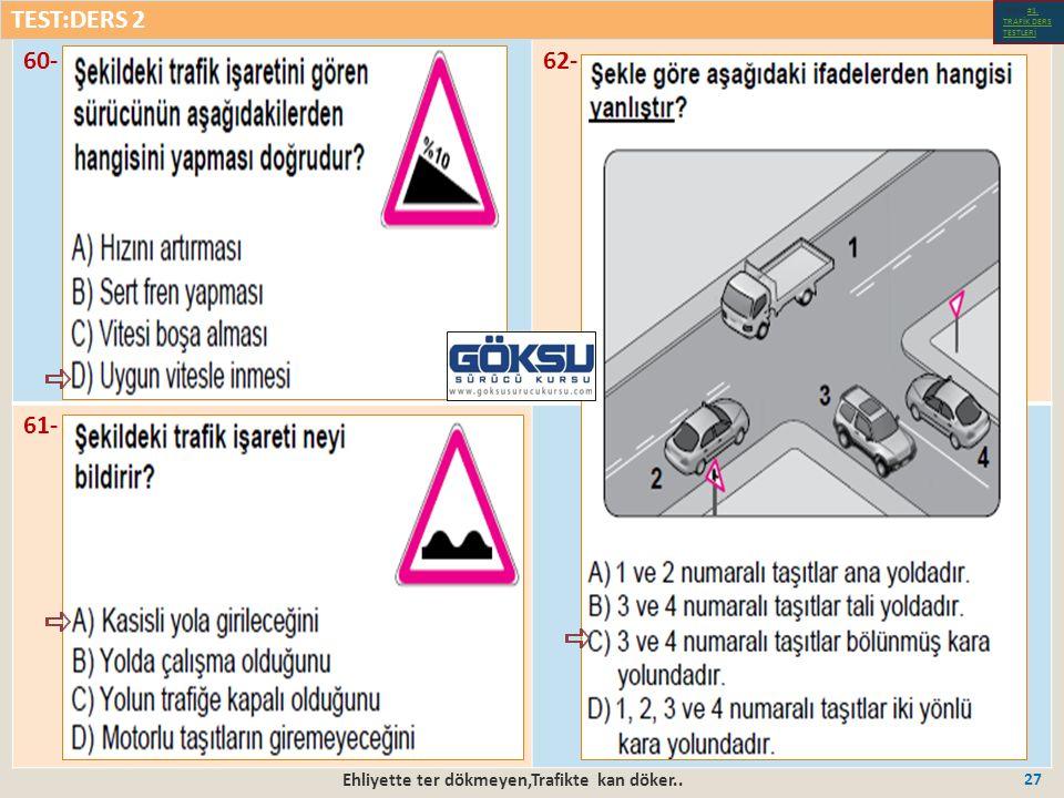 Ehliyette ter dökmeyen,Trafikte kan döker.. 27 60-62- 61- TEST:DERS 2 Test-1-#1.