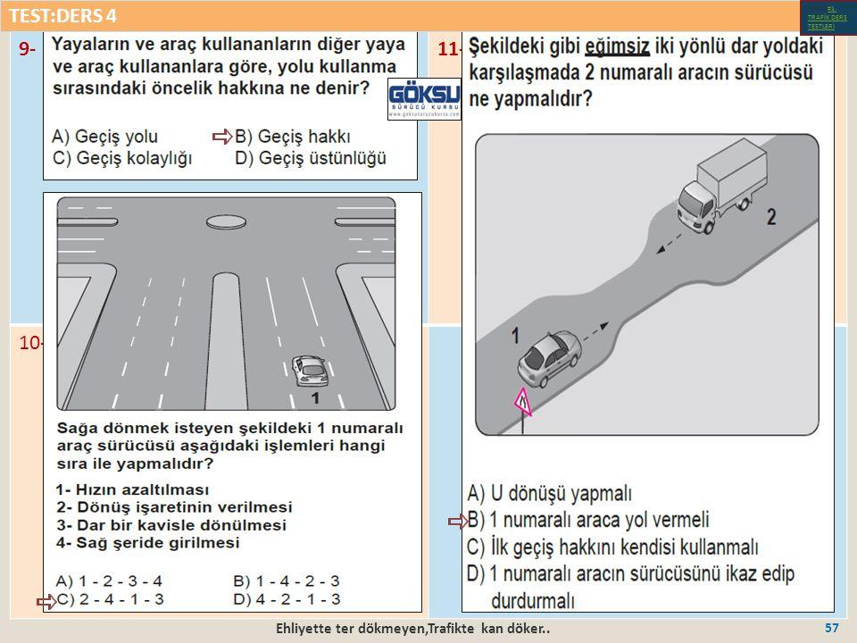 Ehliyette ter dökmeyen,Trafikte kan döker.. 57 9-11- 10- TEST:DERS 4 Test-1-#1.