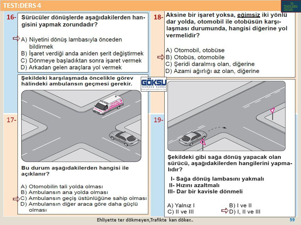 Ehliyette ter dökmeyen,Trafikte kan döker.. 59 16-18- 17-19- TEST:DERS 4 Test-1-#1.