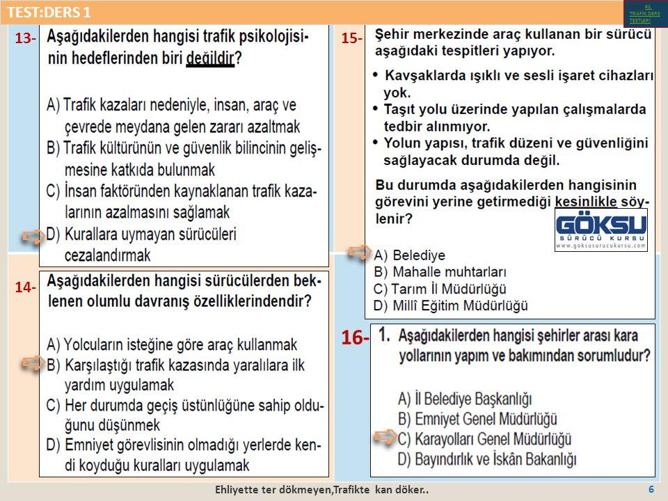 Ehliyette ter dökmeyen,Trafikte kan döker..107 5-7- 6-6- 8- TEST:DERS 7 Test-1-#1.