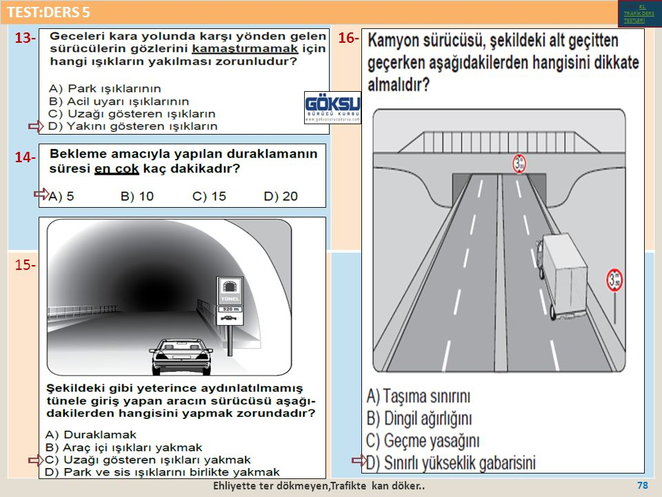 Ehliyette ter dökmeyen,Trafikte kan döker.. 78 13- 14- 16- 15- TEST:DERS 5 Test-1-#1.