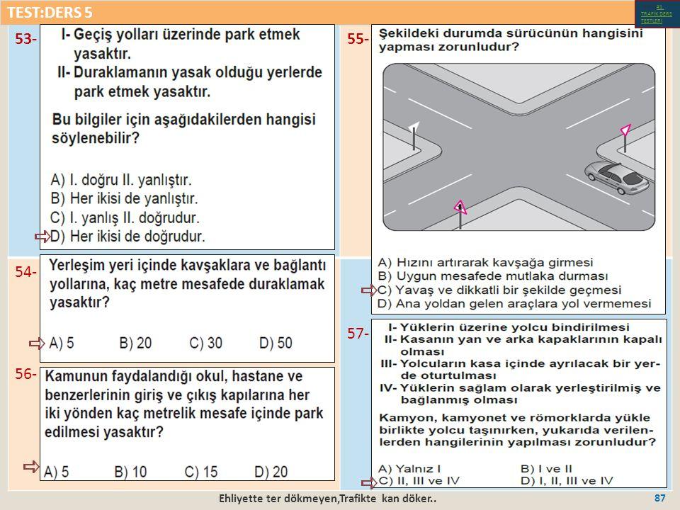 Ehliyette ter dökmeyen,Trafikte kan döker.. 87 53-55- 54- 56- 57- TEST:DERS 5 Test-1-#1.