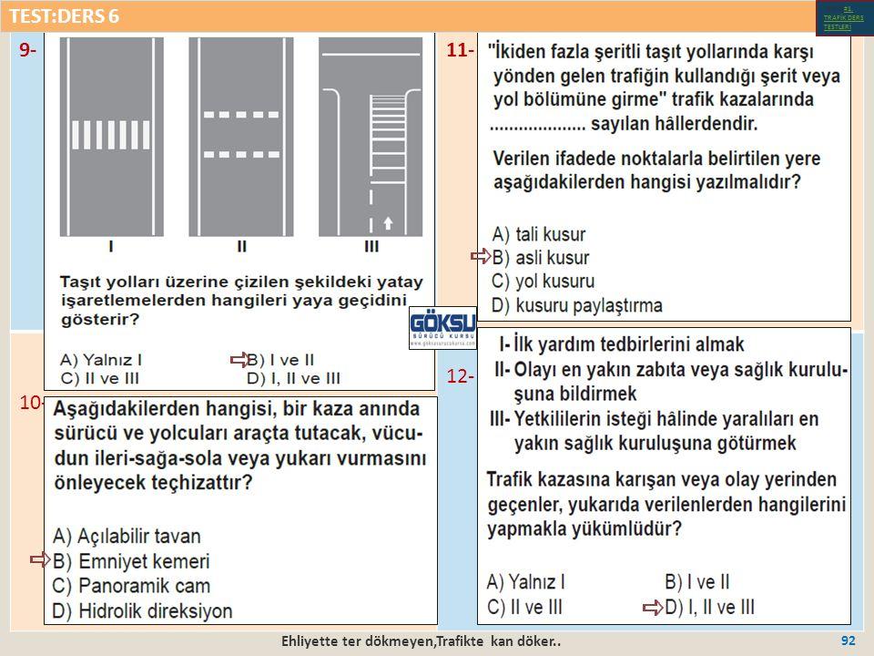 Ehliyette ter dökmeyen,Trafikte kan döker.. 92 9-11- 10- 12- TEST:DERS 6 Test-1-#1.