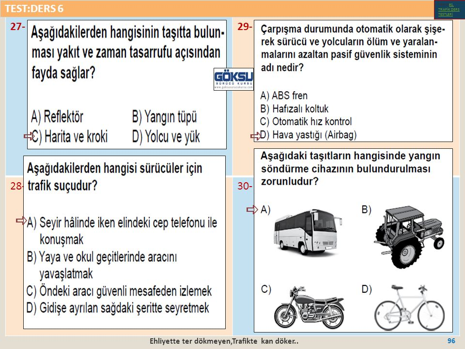 Ehliyette ter dökmeyen,Trafikte kan döker.. 96 27-29- 28-30- TEST:DERS 6 Test-1-#1.
