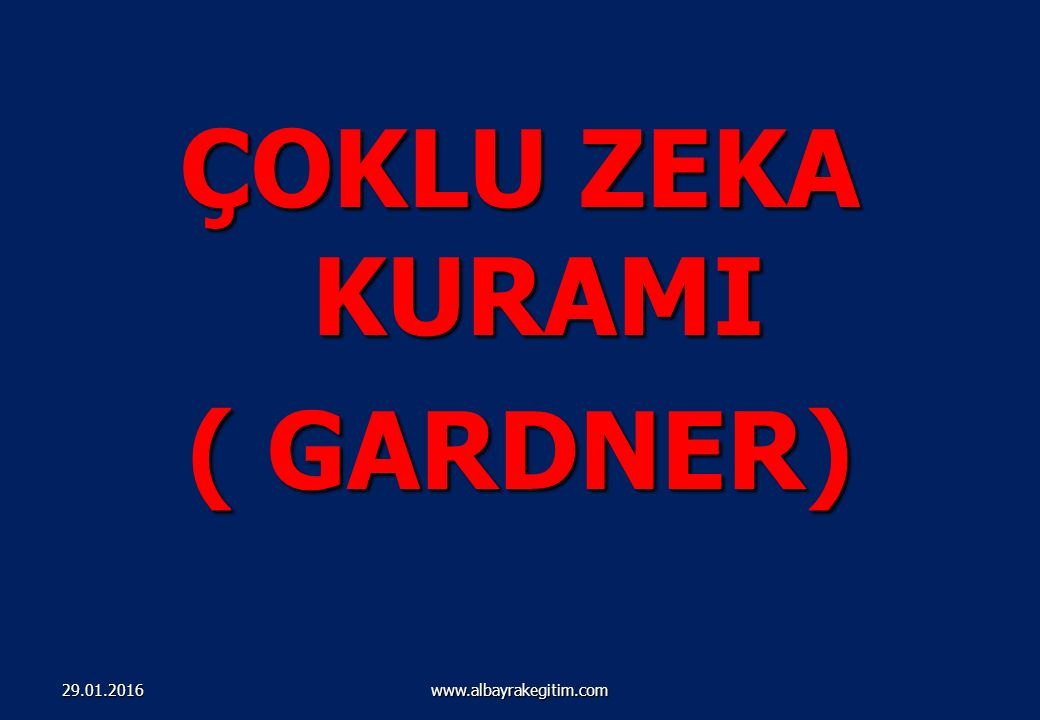ÖĞRENME – ÖĞRETME KURAM ve MODELLERİ-II www.albayrakegitim.com 29.01.2016