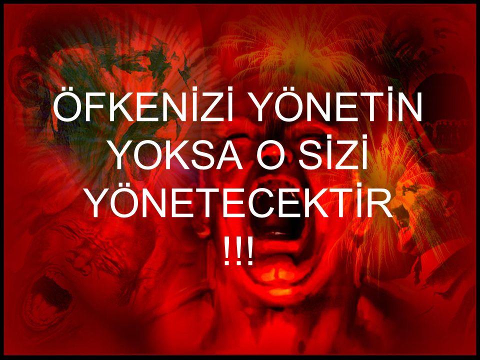ÖFKENİZİ YÖNETİN YOKSA O SİZİ YÖNETECEKTİR !!!