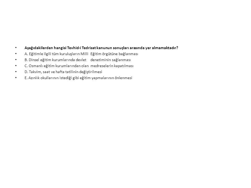 Aşağıdakilerden hangisi Tevhid-i Tedrisat kanunun sonuçları arasında yer almamaktadır.