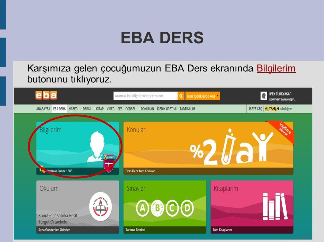 EBA DERS Karşımıza gelen çocuğumuzun EBA Ders ekranında Bilgilerim butonunu tıklıyoruz.